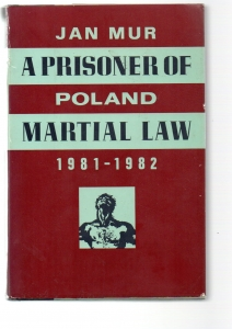 A Prisoner Of Poland Martial Law 1981-1982 - Jan Mur