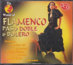 The World Of Flamenco Paso Doble & Bolero  - CD