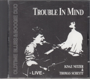 Oldtime Blues & Boogie Duo - Trouble In Mind  - CD