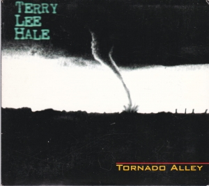 Terry Lee Hale ‎- Tornado Alley - CD