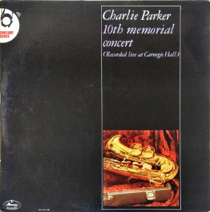 Charlie Parker 10th Memorial Concert (Recorded Live At Carnegie Hall) - LP