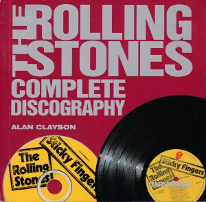 "The ""Rolling Stones"" Complete Discography - Alan Clayson"