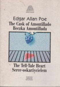 The cask of Amontillado = Beczka Amontillado ; The tell-tale heart = Serce - oskarżycielem - Edgar Allan Poe