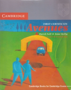 Cambridge First Certifivate Avenues Coursebook- David Foll, Anne Kelly